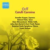Play & Download Orff: Catulli Carmina (Jochum) (1954-1955) by Eugen Jochum | Napster