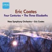 Coates, E.: 4 Centuries (The) / The 3 Elizabeths (E. Coates) (1953) by Eric Coates