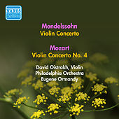 Play & Download Mendelssohn, F.: Violin Concerto in E Minor / Mozart, W.A.: Violin Concerto No. 4 (Oistrakh) (1955) by David Oistrakh | Napster