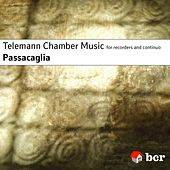 Play & Download Telemann Chamber Music by Passacaglia | Napster