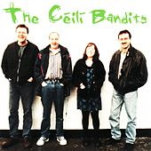 Play & Download The Céilí Bandits by The Céilí Bandits | Napster