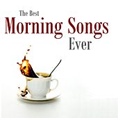 Play & Download The Best Morning Songs Ever by Various Artists | Napster
