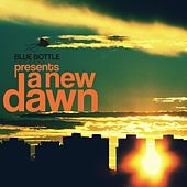 Bluebottle Records Presents: A New Dawn by Various Artists