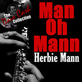 Play & Download Man Oh Mann - [The Dave Cash Collection] by Herbie Mann | Napster