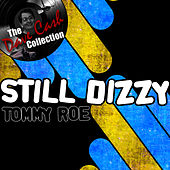 Play & Download Still Dizzy - [The Dave Cash Collection] by Tommy Roe | Napster