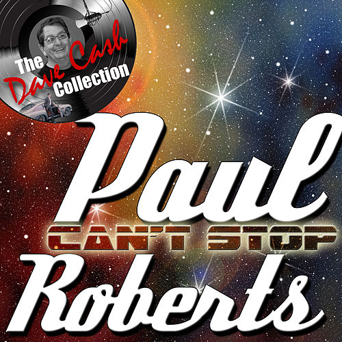 Play & Download Can't Stop - [The Dave Cash Collection] by Paul Roberts | Napster