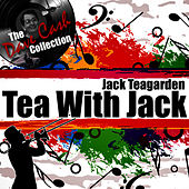 Tea With Jack - [The Dave Cash Collection] by Jack Teagarden