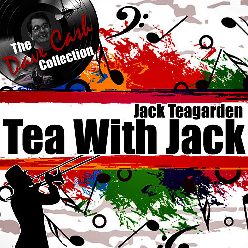 Play & Download Tea With Jack - [The Dave Cash Collection] by Jack Teagarden | Napster
