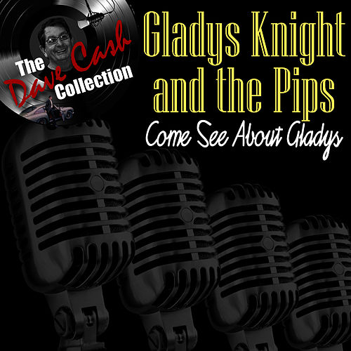 Play & Download Come See About Gladys - [The Dave Cash Collection] by Gladys Knight | Napster