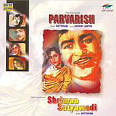 Parvarish / Shriman Satyavadi by Various Artists