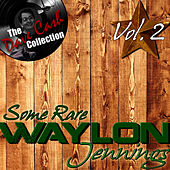 Play & Download Some Rare Waylon Vol. 2 - [The Dave Cash Collection] by Waylon Jennings | Napster