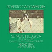 Play & Download Sei Note in Logica (Six Notes) (Digitally Remastered at Abbey Road Studios, London 2000) by Roberto Cacciapaglia | Napster