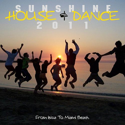 Sunshine House & Dance 2011 by Various Artists