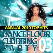 Play & Download Dancefloor Clubbing Party, Annual 2010, Vol. 3 by Various Artists | Napster