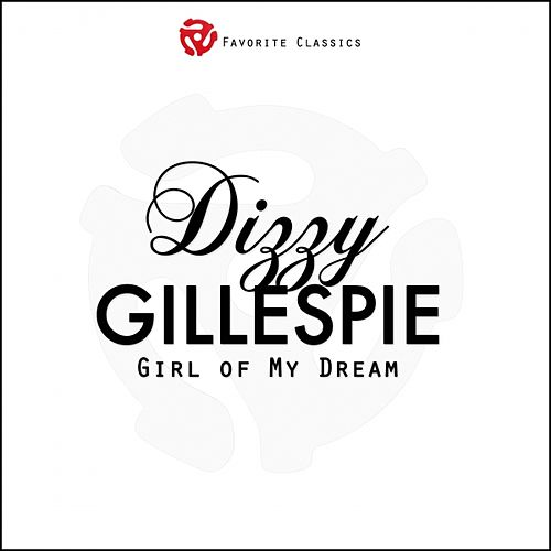 Play & Download Girl of My Dream by Dizzy Gillespie | Napster