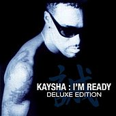 Play & Download I'm Ready (Deluxe Version) by Kaysha | Napster