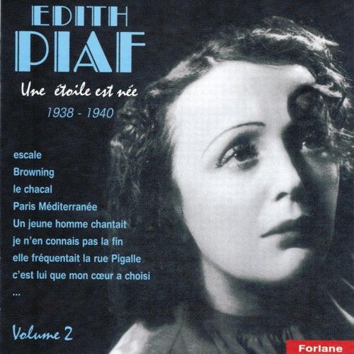 Play & Download Edith Piaf, vol. 2 : Une étoile est née (1938-1940) (A Star Was Born) by Edith Piaf | Napster