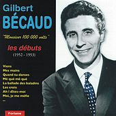 Play & Download Monsieur 100 000 volts : Les débuts (1952-1953) by Gilbert Becaud | Napster