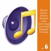 Play & Download Ringtones, Vol. 6 (Suonerie, Sonneries, Klingeltöne, Luitone, Zvonení, Toques, Tonuri De Apel, Ringsignaler, Ton de Apel) by Various Artists | Napster