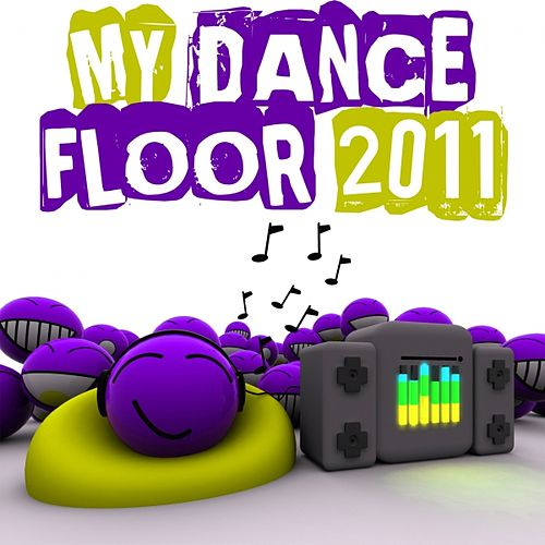 Play & Download My Dancefloor 2011 by Various Artists | Napster