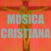 Play & Download Musica cristiana by Musica Cristiana | Napster