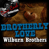Play & Download Brotherly Love - [The Dave Cash Collection] by Wilburn Brothers | Napster