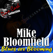 Blues are Blooming - [The Dave Cash Collection] by Mike Bloomfield