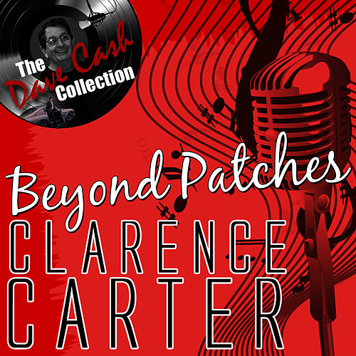 Play & Download Beyond Patches - [The Dave Cash Collection] by Clarence Carter | Napster