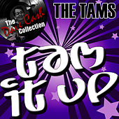 Play & Download Tam It Up - [The Dave Cash Collection] by The Tams | Napster