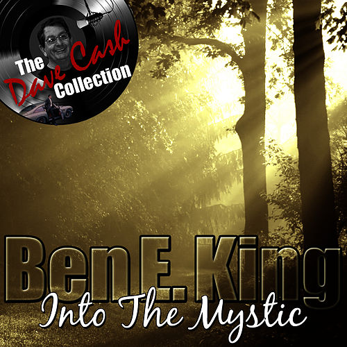 Into The Mystic - [The Dave Cash Collection] by Ben E. King