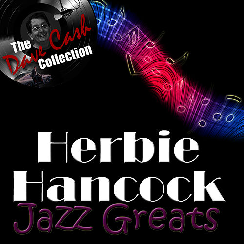 Play & Download Jazz Greats - [The Dave Cash Collection] by Herbie Hancock | Napster