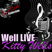 Play & Download Well Live - [The Dave Cash Collection] by Kitty Wells | Napster