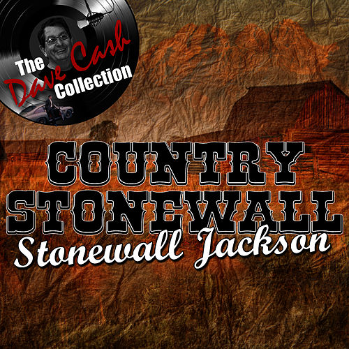 Play & Download Country Stonewall - [The Dave Cash Collection] by Stonewall Jackson | Napster
