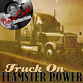 Play & Download Truck On - [The Dave Cash Collection] by Teamster Power | Napster