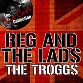 Play & Download Reg And The Lads - [The Dave Cash Collection] by The Troggs | Napster