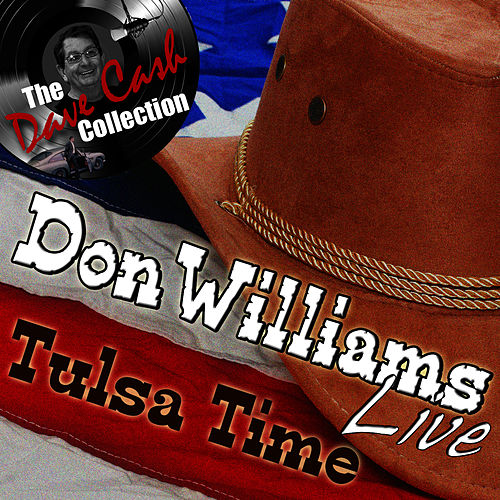 Play & Download Don Williams Live - Tulsa Time - [The Dave Cash Collection] by Don Williams | Napster