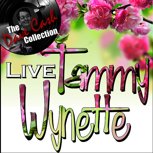 Play & Download Tammy Live - [The Dave Cash Collection] by Tammy Wynette | Napster