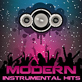 Play & Download Modern Instrumental Hits by Various Artists | Napster