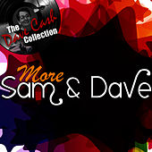 More Sam & Dave - [The Dave Cash Collection] by Sam and Dave