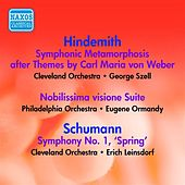Play & Download Hindemith: Symphonic Metamorphosis / Nobilissima Visione: Suite / Schumann, R.: Symphony No. 1 (Szell, Ormandy, Leinsdorf) (1946-1947) by Various Artists | Napster