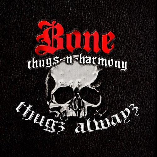 Thugs Alwayz by Bone Thugs-N-Harmony