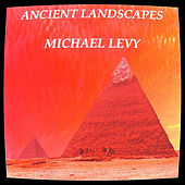 Ancient Landscapes by Michael Levy