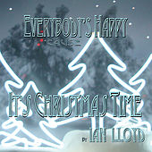 Play & Download Everybody's Happy 'Cause It's Christmas Time by Ian Lloyd | Napster