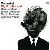 Play & Download Dig it to the end by Tonbruket | Napster