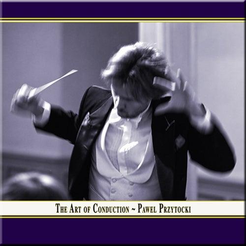 Play & Download The Art of Conduction: Pawel Przytocki by Pawel Przytocki | Napster