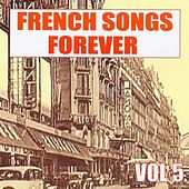 Play & Download French Songs Forever, Vol. 5 by Various Artists | Napster