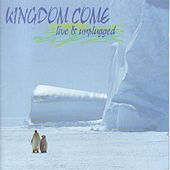Play & Download Live & Unplugged by Kingdom Come | Napster