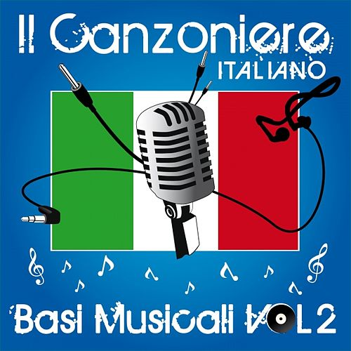 Il canzoniere italiano, vol. 2 (Basi musicali) by Various Artists