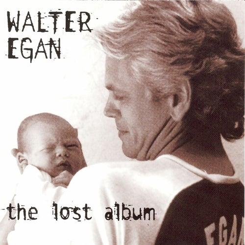 The Lost Album by Walter Egan