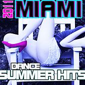 2011 Miami Dance Summer Hits by Various Artists